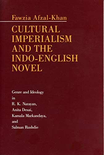 Cultural Imperialism and the Indo-English Novel: Genre: Afzal-Khan, Fawzia