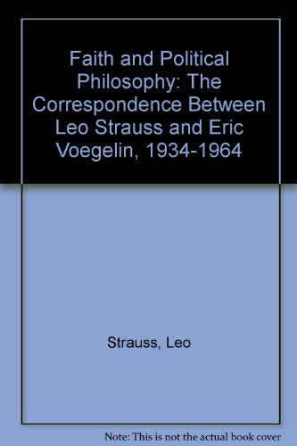 9780271009254: Faith and Political Philosophy: The Correspondence Between Leo Strauss and Eric Voegelin, 1934-1964