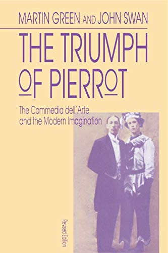 9780271009285: The Triumph of Pierrot: The Commedia dell'Arte and the Modern Imagination