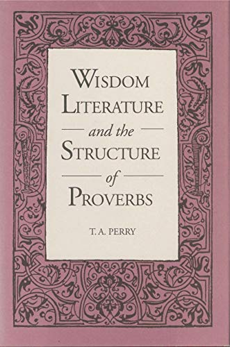 Wisdom Literature and the Structure of Proverbs