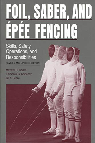 9780271010199: Foil, Saber, and Épée Fencing: Skills, Safety, Operations, and Responsibilities
