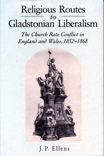 Religious Routes to Gladstonian Liberalism: The Church Rate Conflict in England and Wales, 1832-1868