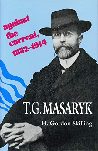 9780271010427: T.G. Masaryk: Against the Current, 1882-1914