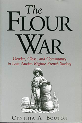9780271010533: The Flour War: Gender, Class, and Community in Late Ancien Regime French Society