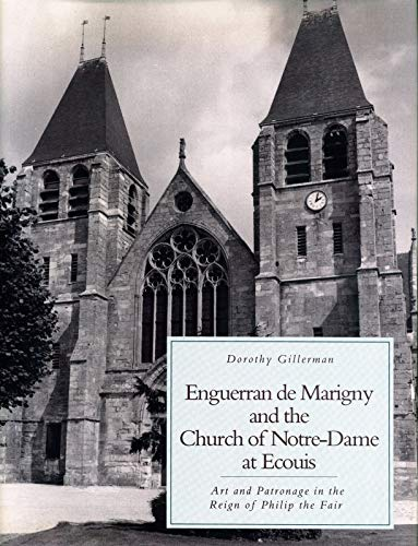 9780271010854: Enguerran de Marigny and the Church of Notre Dame at Ecouis: Art and Patronage in the Reign of Philip the Fair