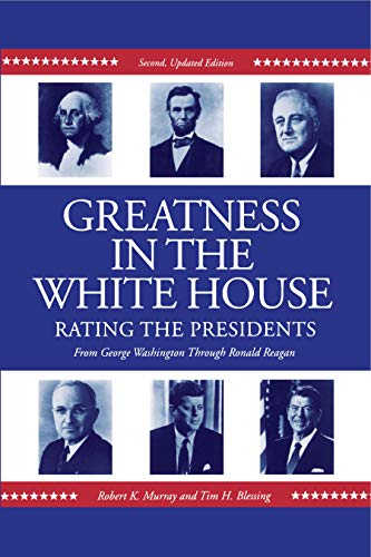 9780271010892: Greatness in the White House: Rating the Presidents, From Washington Through Ronald Reagan