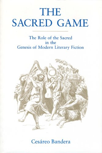 9780271011028: The Sacred Game: The Role of the Sacred in the Genesis of Modern Literary Fiction (Penn State Studies in Romance Literatures)