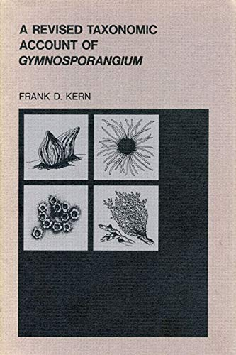 A Revised Taxonomic Account of Gymnosporangium: Kern, Frank D.
