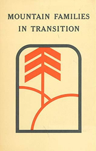 Mountain Families in Transition: A Case Study of Appalachian Migration: Schwarzweller, Harry K., ...