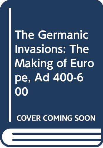The Germanic Invasions: The Making of Europe: Musset, Lucien