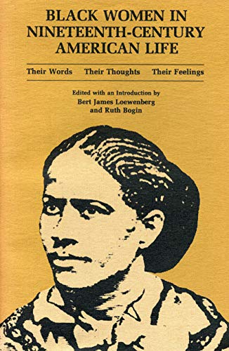 9780271012070: Black Women in Nineteenth-Century American Life: Their Words, Their Thoughts, Their Feelings