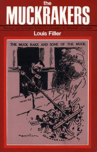 9780271012124: The Muckrakers: Revised and Enlarged Edition of Crusaders for American Liberalism