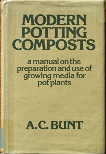 Modern Potting Composts: Bunt, A.C.