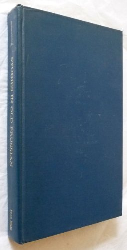 Studies in Old Prussian. A Critical Review of the Relevant Literature in the Filed since 1945.: ...