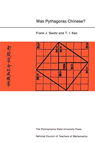 9780271012384: Was Pythagoras Chinese?: An Examination of Right Triangle Theory in Ancient China