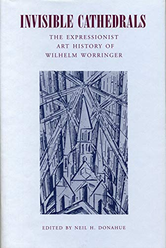 9780271013060: Invisible Cathedrals: The Expressionist Art History of Wilhelm Worringer (Middle Ages)