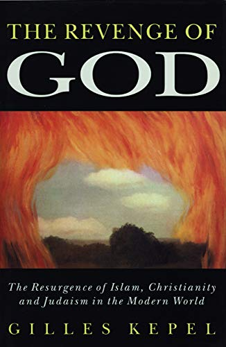 9780271013138: Revenge of God: The Resurgence of Islam, Christianity and Judaism in the Modern World