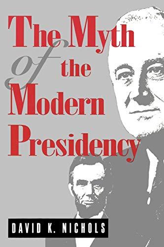 9780271013176: The Myth of the Modern Presidency
