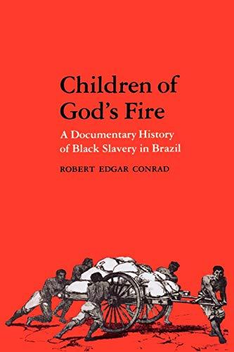 9780271013213: Children of God's Fire: A Documentary History of Black Slavery in Brazil
