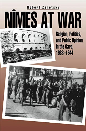 9780271013275: Nimes at War: Religion, Politics, and Public Opinion in the Gard, 1938-1944