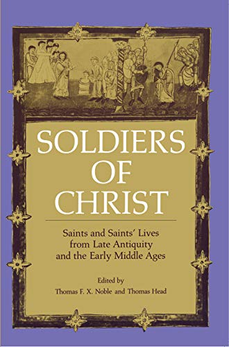 9780271013442: Soldiers of Christ: Saints and Saints' Lives from Late Antiquity and the Early Middle Ages