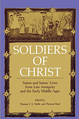 9780271013459: Soldiers of Christ: Saints and Saints' Lives from Late Antiquity and the Early Middle Ages