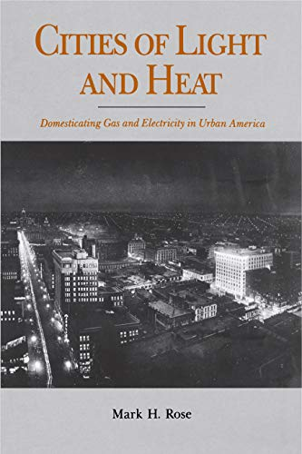 9780271013497: Cities of Light and Heat: Domesticating Gas and Electricity in Urban America