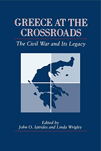 9780271014104: Greece at the Crossroads: The Civil War and Its Legacy