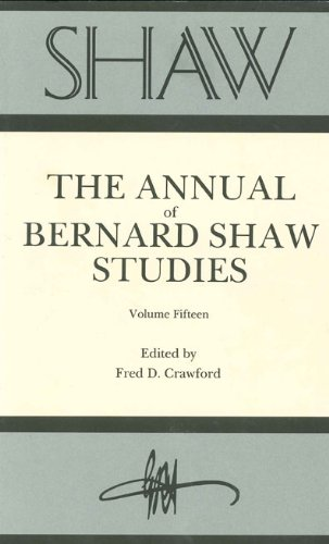Shaw, Volume 15: The Annual Of Bernard Shaw Studies (Shaw: The Annual of Bernard Shaw Studies) (0271014229) by Fred Crawford