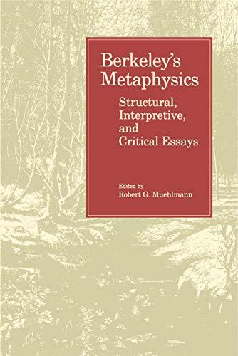 Berkeley's Metaphysics: Structural, Interpretive and Critical Essays: Muehlmann, Robert G.