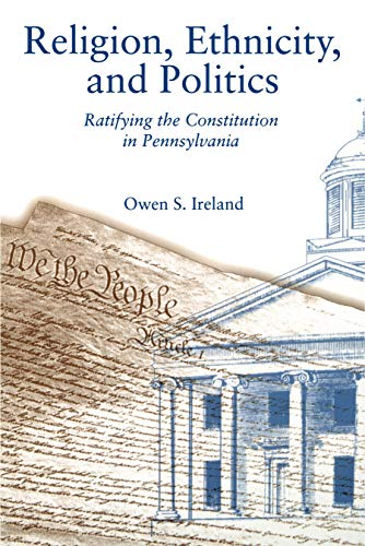 9780271014340: Religion, Ethnicity, and Politics: Ratifying the Constitution in Pennsylvania