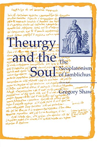 9780271014371: Theurgy and the Soul: Neoplatonism of Iamblichus (Hermeneutics: Studies in the History of Religions)