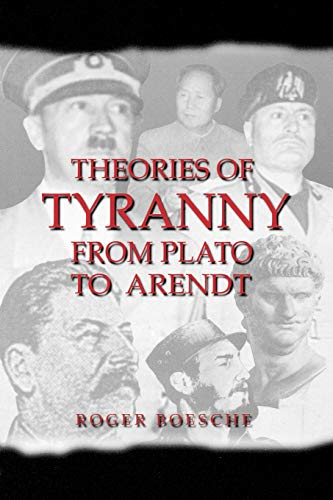 THEORIES OF TYRANNY FROM PLATO TO ARENDT