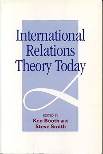 International Relations Theory Today.: Ken Booth and Steve Smith [Editors].