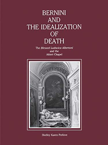 "9780271014777: Bernini and the Idealization of Death: The ""Blessed Ludovica Albertoni"" and the Altieri Chapel"