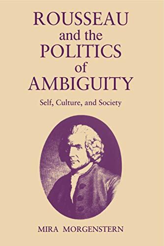 Rousseau and the Politics of Ambiguity : Mira Morgenstern