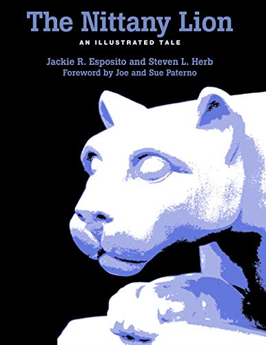 9780271015880: The Nittany Lion: An Illustrated Tale