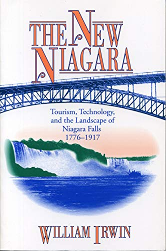 9780271015934: The New Niagara: Tourism, Technology, and the Landscape of Niagara Falls, 1776-1917