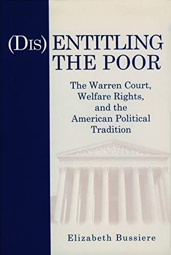 Disentitling the Poor: The Warren Court, Welfare: Bussiere, Elizabeth