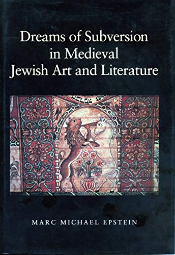 9780271016054: Dreams of Subversion in Medieval Jewish Art and Literature