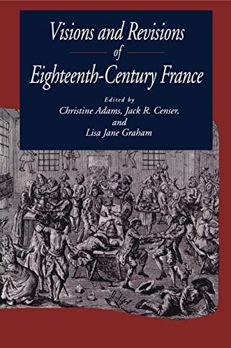 9780271016368: Visions and Revisions of Eighteenth-Century France