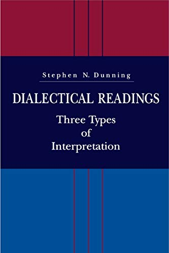 9780271016481: Dialectical Readings: Three Types of Interpretation