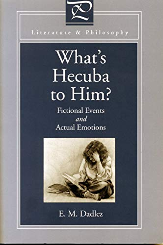 9780271016504: What's Hecuba to Him?: Fictional Events and Actual Emotions (Literature & Philosophy) (Literature and Philosophy)