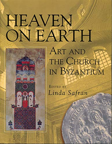 Heaven on Earth: Art and the Church: Linda Safran