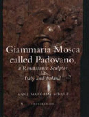 9780271016740: Giammaria Mosca Called Padovano: A Renaissance Sculptor in Italy and Poland