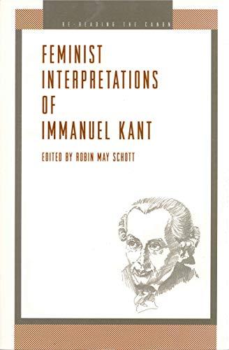 Feminist Interpretations of Immanuel Kant (Re-Reading the Canon)