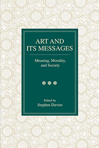 Art and Its Messages: Meaning, Morality, and