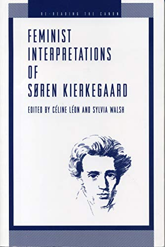 FEMINIST INTERPRETATIONS OF SOREN KIERKEGAARD: Leon, Celine and