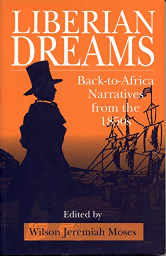 9780271017112: Liberian Dreams: Back-to-Africa Narratives from the 1850s