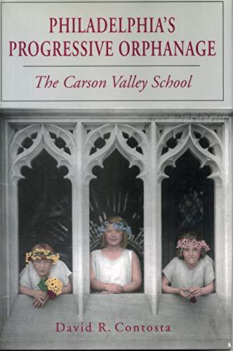 9780271017143: Philadelphia's Progressive Orphanage: The Carson Valley School